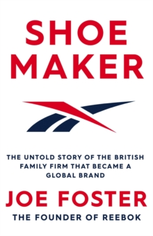 Image for Shoemaker  : Reebok and the untold story of a Lancashire family who changed the world