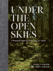 Image for Under the open skies  : a practical guide to living close to nature