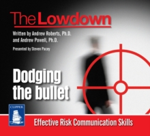 Image for The Lowdown: Dodging the Bullet - Effective Risk Communications Skills