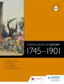Image for Making sense of history: 1745-1901