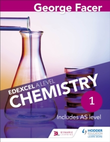 George Facer's Edexcel A level chemistryYear 1,: Student book