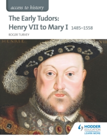 Image for The early Tudors: Henry VII to Mary I, 1485-1558