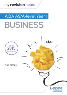 My Revision Notes: AQA AS Business Second Edition - Neil James, Malcolm Surridge