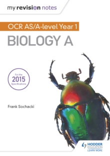My Revision Notes: OCR AS Biology A Second Edition - Sochacki, Frank