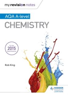 AQA A-level chemistry - King, Rob