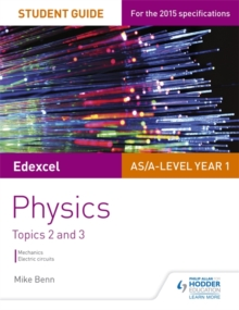 Edexcel physics  : topics 2 and 3: Student guide - Benn, Mike