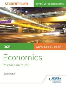 Image for OCR economics student guide 1: Microeconomics 1