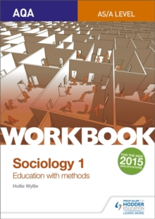 AQA sociology for A levelWorkbook 1,: Education with methods - Wyllie, Hollie