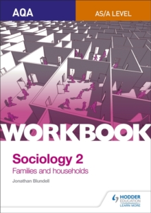 AQA sociology for A levelWorkbook 2,: Families and households - Blundell, Jonathan