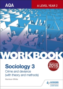 Aqa sociology for A levelWorkbook 3,: Crime and deviance with theory - White, Harrison