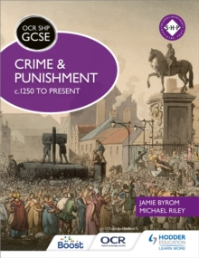 Crime and punishment c.1250 to present  : OCR GCSE history SHP