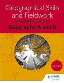 Geographical skills and fieldwork for Edexcel GCSE (9-1) geography A and B