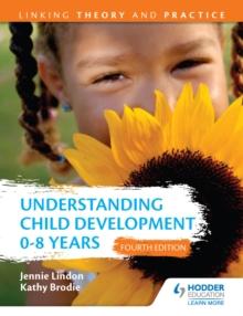 Image for Understanding child development: 0-8 years.