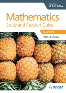 Image for Mathematics for the IB diploma study and revision guide: SL and HL