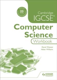 Cambridge IGCSE computer science workbook - Watson, David
