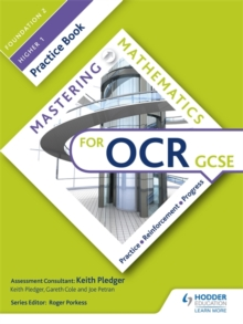 Mastering mathematics for OCR GCSE  : practice, reinforcement, progressFoundation 2/Higher 1,: Practice book