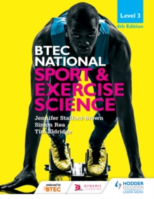 BTEC national level 3 sport and exercise science - Jennifer Stafford-Brown, Simon Rea, Tim Eldridge
