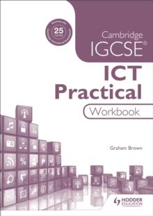 Cambridge IGCSE ICT Practical Workbook - Brown, Graham