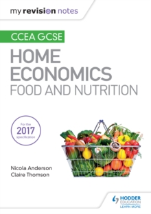My Revision Notes: CCEA GCSE Home Economics: Food and Nutrition - Ed), SQA (Hodder