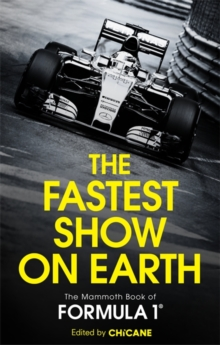 Image for The fastest show on Earth  : the mammoth book of Formula 1