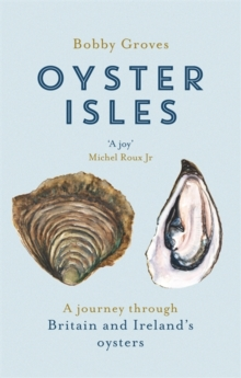 Image for Oyster isles  : a journey through Britain and Ireland's oysters