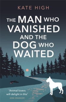 Image for The man who vanished and the dog who waited