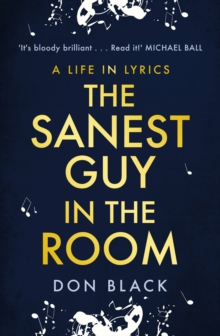 Image for The sanest guy in the room  : a life in lyrics