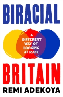 Image for Biracial Britain : A Different Way of Looking at Race
