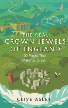 Image for The crown jewels of England  : 100 places that make Britain great