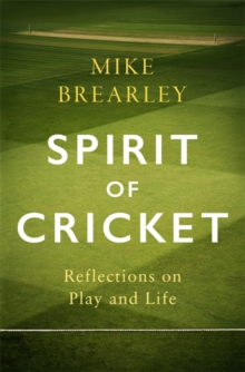 Image for Spirit of cricket  : reflections on play and life
