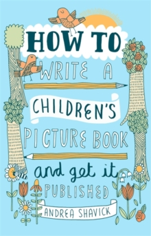 Image for How to write a children's picture book and get it published