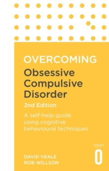 Image for Overcoming obsessive compulsive disorder  : a self-help guide using cognitive behavioral techniques