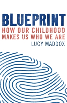 Image for Blueprint  : how our childhoods make us who we are