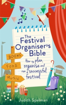 Image for The festival organiser's bible  : how to plan, organise and run a successful festival