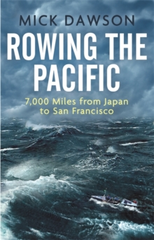 Image for Rowing the Pacific  : 7,000 miles from Japan to San Francisco