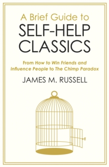 Image for A brief guide to self-help classics  : from How to win friends and influence people to The chimp paradox