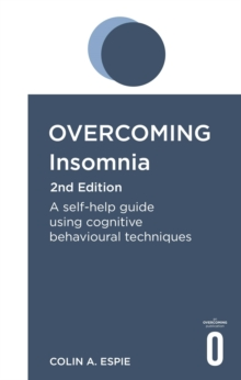 Image for Overcoming insomnia and sleep problems  : a self-help guide using cognitive behavioral techniques
