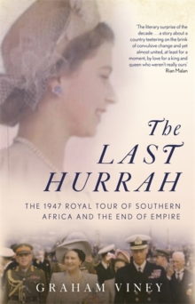 Image for The last hurrah  : South Africa and the royal tour of 1947