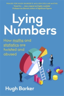 Image for Lying numbers  : how maths and statistics are twisted and abused