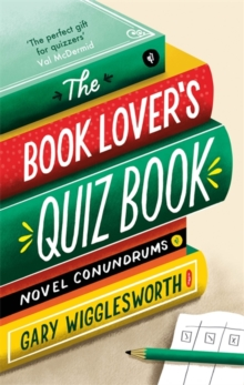 Image for The book lover's quiz book  : novel conundrums