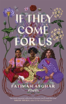If they come for us  : poems - Asghar, Fatimah