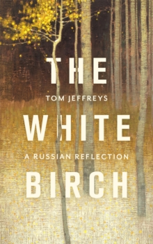 Image for The White Birch: A Russian Reflection