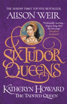 Katheryn Howard  : the tainted queen - Weir, Alison