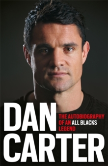 Image for Dan Carter  : the autobiography of an All Blacks legend