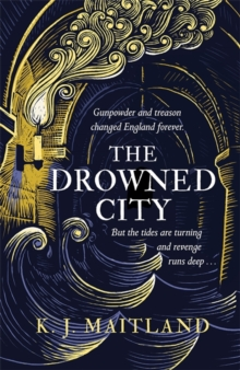 The drowned city - Maitland, K. J.