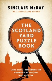 Image for The Scotland Yard puzzle book  : crime scenes, conundrums and whodunnits to test your inner detective