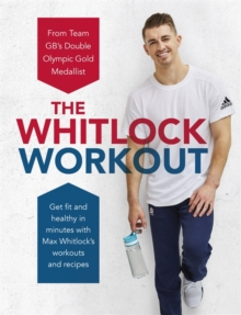 Image for The Whitlock workout  : get fit and healthy in minutes with Max Whitlock