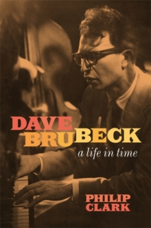 Image for Dave Brubeck  : a life in time