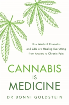 Image for Cannabis is medicine  : how medical cannabis and CBD are healing everything from anxiety to chronic pain