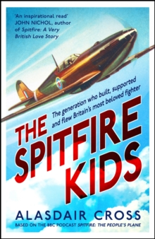 The Spitfire kids - Cross, Alasdair